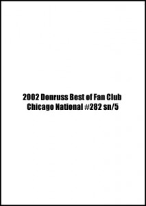 2002 Donruss Best of Fan Club Chicago National #121 sn/5