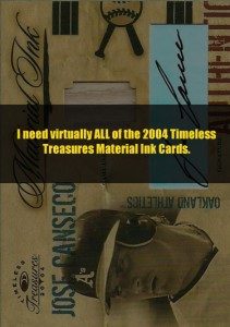 2004 Timeless Treasures Materials Ink (need ALL versions of this except /25 versions)